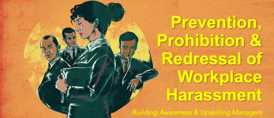 Prevention Of Workplace Harassment / Sexual Harassment