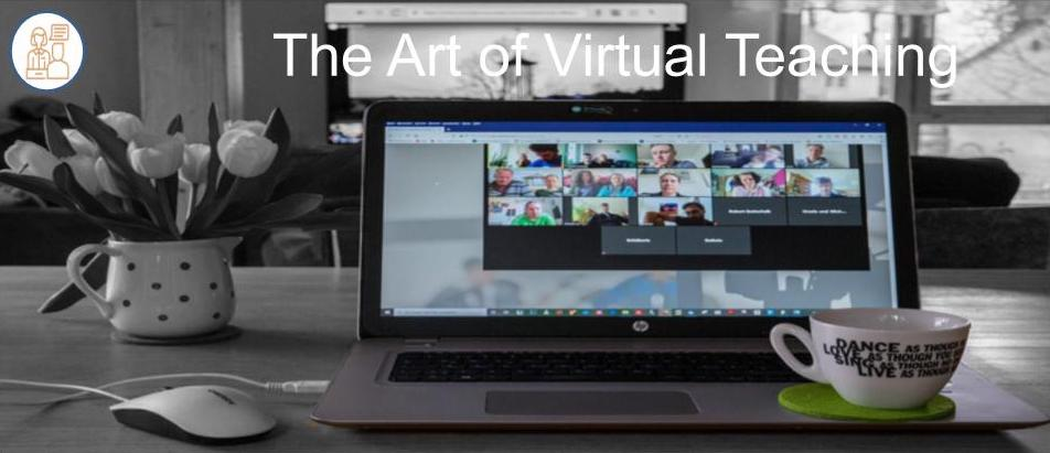 The Art of Virtual Teaching