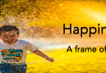 Happiness – A Frame of Mind