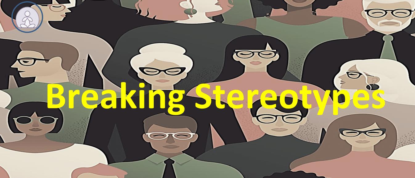 Breaking Stereotypes
