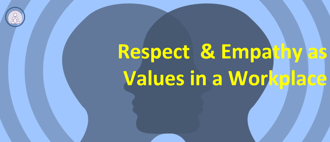 Respect & Empathy as Values in a Workplace